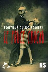 Fortuné Du Boisgobey - Le pouce crochu.
