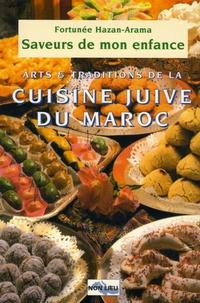 Fortuné Hazan-Arama - Saveurs de mon enfance - Arts et traditions de la cuisine juive marocaine.