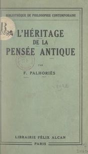 Fortuné Palhoriès - L'héritage de la pensée antique.