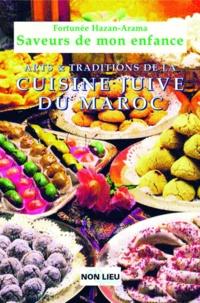 Fortunée Hazan-Arama - Saveurs de mon enfance - Arts et traditions de la cuisine juive marocaine.