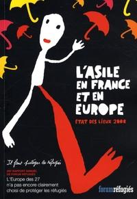 Forum réfugiés - L'asile en France et en Europe - Etat des lieux 2008.