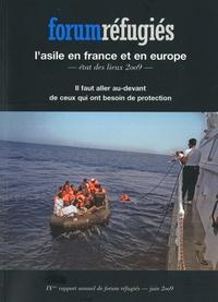 Forum réfugiés - L'asile en France et en Europe - Etat des lieux 2009.