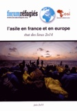 Forum réfugiés - L'asile en France et en Europe - Etat des lieux 2014.