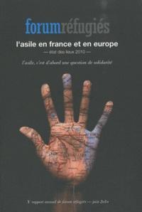 L'asile en France et en Europe- Etat des lieux 2010 -  Forum réfugiés |