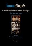 Forum réfugiés - L'asile en France et en Europe - Etat des lieux 2012, 1982-2012, 30 ans d'action pour les réfugiés.