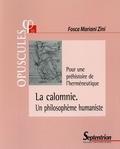 Fosca Mariani Zini - La calomnie, un philosophème humaniste - Pour une préhistoire de l'herméneutique.