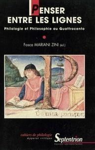 Fosca Mariani Zini - Penser entre les lignes - Philologie et philosophie au Quattrocento.
