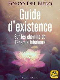 eBooks téléchargement gratuit fb2 Guide d'existence  - Sur les chemins de l'énergie intérieure RTF 9788828596196 (French Edition)