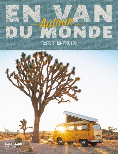 Foster Huntington - En van autour du monde.