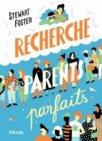 Foster Stewart - Recherche parents parfaits.