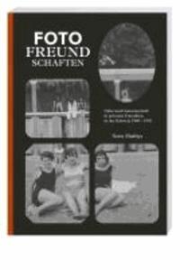 Fotofreundschaften - Nähe und Gemeinschaft in privaten Fotoalben aus der Schweiz 1900-1950.
