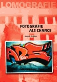 Fotografie als Chance - Lomografie.
