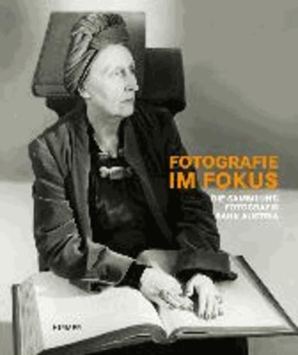 Fotografie im Fokus. Die Sammlung Fotografis der Bank Austria - Katalog zur Ausstellung Salzburg / Museum der Moderne vom 5.10.2013 - Februar 2014.