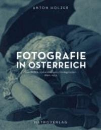 Fotografie in Österreich - Geschichte, Entwicklungen, Protagonisten 1890 bis 1955.