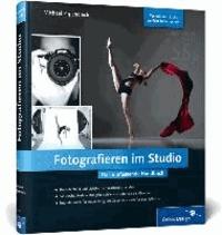 Fotografieren im Studio - Das umfassende Handbuch.
