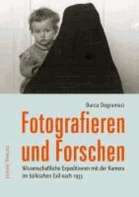 Fotografieren und Forschen - Wissenschaftliche Expeditionen mit der Kamera im türkischen Exil nach 1933.