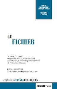 Fouad Eddazi et Stéphanie Mauclair - Le fichier - Actes du colloque organisé les 26 et 27 novembre 2015 par le Centre de recherche juridique Pothier de l'Université d'Orléans.