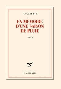 Fouad El-Etr - En mémoire d'une saison de pluie.