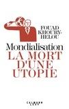 Fouad Khoury-Helou - Mondialisation: la mort d'une utopie.