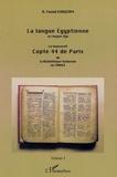 Fouad Khouzam - La langue egyptienne au moyen-age - le manuscrit copte 44 de paris de la bibliotheque nationale de f.