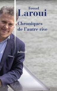 Fouad Laroui - Chroniques de l'autre rive.