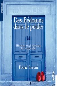 Fouad Laroui - Des bédouins dans le polder - Histoires tragi-comiques de l'émigration.