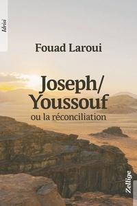 Fouad Laroui - Joseph / Youssouf - Ou la réconciliation.