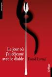 Fouad Laroui - Le jour où j'ai déjeuné avec le Diable.