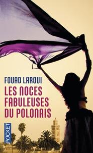 Fouad Laroui - Les noces fabuleuses du Polonais.
