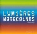 Fouad Laroui - Lumières marocaines.