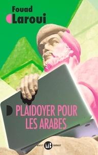 Fouad Laroui - Plaidoyer pour les Arabes - Vers un récit universel.
