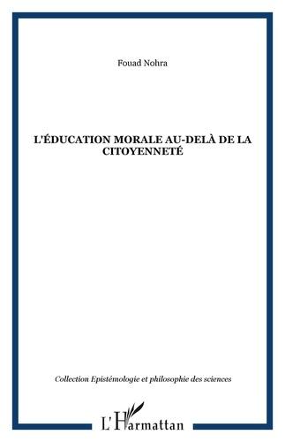 Fouad Nohra - L'éducation morale au-delà de la citoyenneté.