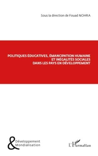 Fouad Nohra - Politiques éducatives, émancipation humaine et inégalités sociales dans les pays en développement.