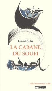 Fouad Rifka - La cabane du soufi.