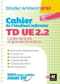 Foucher - Cahier de TD de l'étudiant infirmier UE 2.2 - Cycle de la vie - DEI.