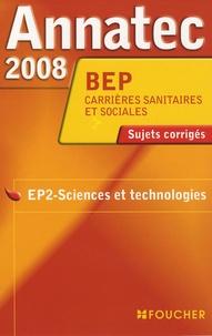 Foucher - EP2-Sciences et technologies BEPcarrières sanitaires et sociales - Sujets corrigés.