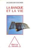 Fouchier - La banque et la vie.