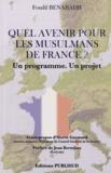 Foudil Benabadji - Quel avenir pour les musulmans de France ? - Un programme, un projet.