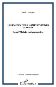 Foudil Cheriguen - Les enjeux dans la nomination des langues dans l'Algérie contemporaine.