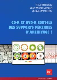 Foued Berahou et Jean-Michel Lambert - CD-R et DVD-R sont-ils des supports pérennes d'archivage ? - L'enregistrement sur disques optiques des émissions radio et TV à l'INA depuis 1994.