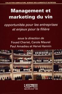 Foued Cheriet et Carole Maurel - Management et marketing du vin - Opportunités pour les entreprises et enjeux pour la filière.