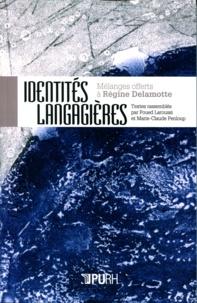 Foued Laroussi et Marie-Claude Penloup - Identités langagières - Mélanges offerts à Régine Delamotte.