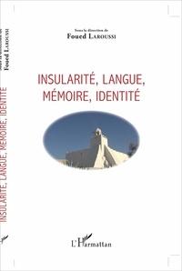 Foued Laroussi - Insularité, langue, mémoire, identité.