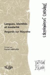 Foued Laroussi - Langues, identités et insularité - Regards sur Mayotte.