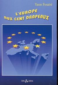 Fouere - L'Europe aux cent drapeaux : essai pour servir à la construction de l'Europe.
