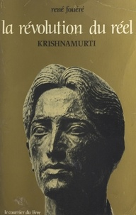 Fouere - La Révolution du réel - Krishnamurti.