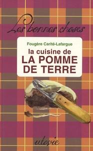 La cuisine de la pomme de terre - Fougère Carité-Lafargue |