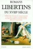 Fougeret de Montbron et  Collectif - Romans libertins du XVIIIe siècle.