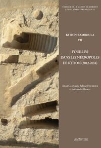 Anna Cannavò - Kition-Bamboula. 7 : Fouilles dans les nécropoles de Kition, 2012-2014.