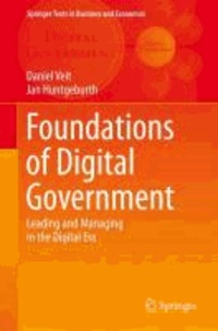 Foundations of Digital Government - Leading and Managing in the Digital Era.